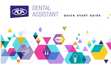 Dental Assistant Quick Start Guide